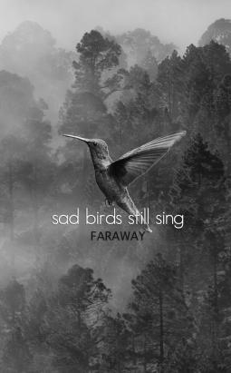 Sad Birds Still Sing.png