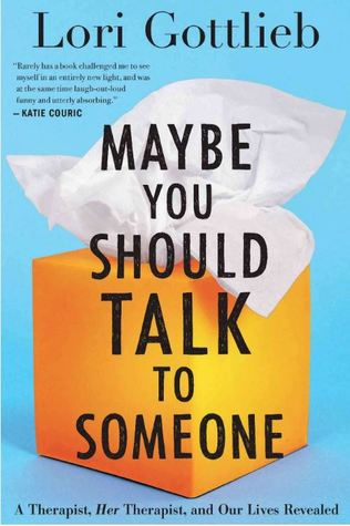 Lori Gottlieb_Maybe You Should Talk to Someone