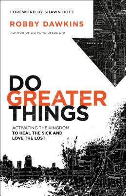 Do Greater Things_Robby Dawkins