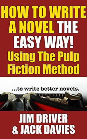How to Write a Novel the Easy Way-Jim Driver