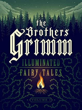 The Brothers Grimm Illustrated Fairy Tales_Vol 1