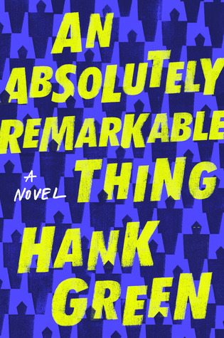 An Absolutely Remarkable Thing_Hank Green