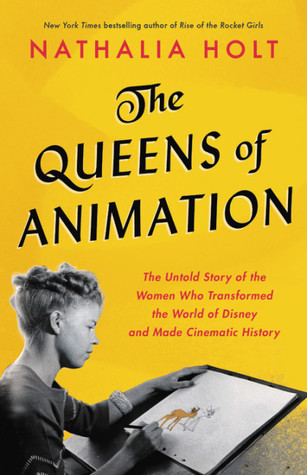 The Queens of Animation_Nathalia Holt