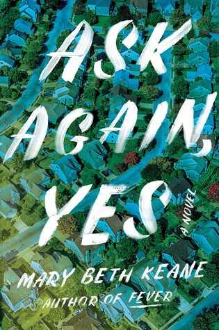 Ask Again Yes_Mary Beth Keane