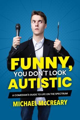 Funny You Don't Look Autistic_Michael McCreary