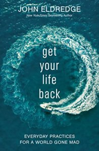 Get Your Life Back_John Eldredge