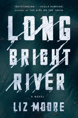 Long Bright River_Liz Moore