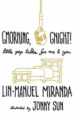 GMorning GNight_Lin-Manuel Miranda