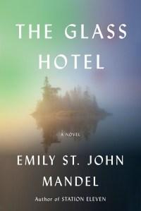 The Glass Hotel_Emily St John Mandel