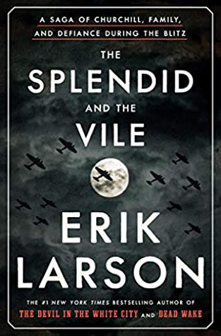 The Splendid and the Vile_Erik Larson