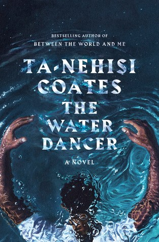 The Water Dancer_Ta-Nehisi Coates