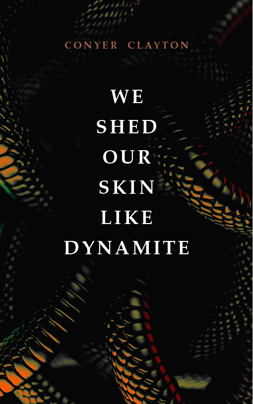 We Shed Our Skin Like Dyamite